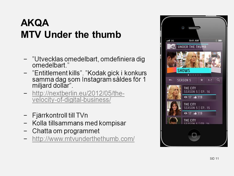SID 11 AKQA MTV Under the thumb − Utvecklas omedelbart, omdefiniera dig omedelbart. − Entitlement kills .