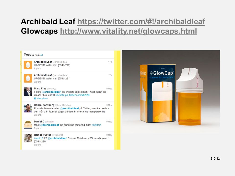 SID 12 Archibald Leaf https://twitter.com/#!/archibaldleaf Glowcaps http://www.vitality.net/glowcaps.htmlhttps://twitter.com/#!/archibaldleafhttp://www.vitality.net/glowcaps.html