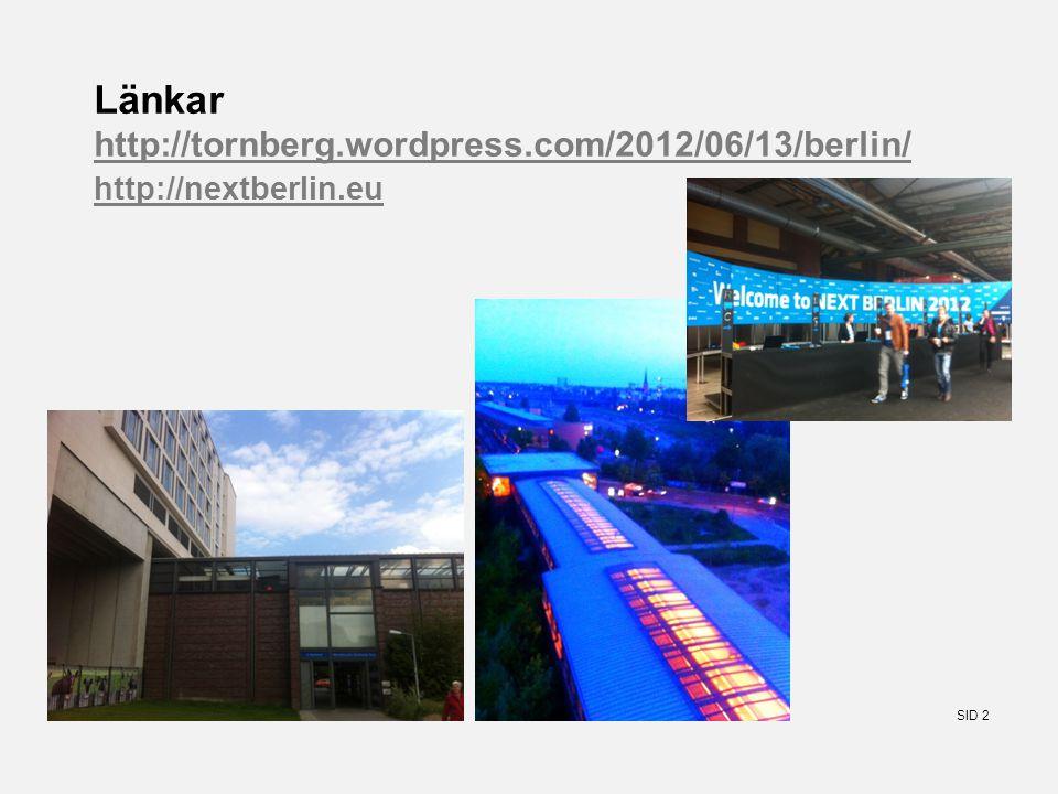 SID 2 Länkar http://tornberg.wordpress.com/2012/06/13/berlin/ http://nextberlin.eu http://tornberg.wordpress.com/2012/06/13/berlin/ http://nextberlin.eu