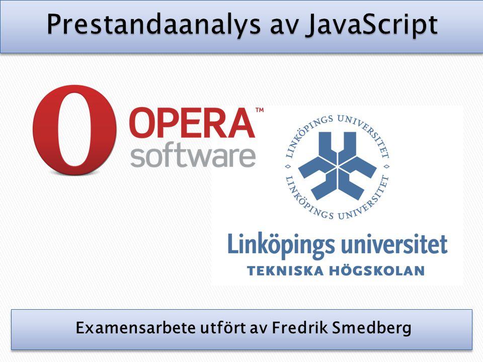 Presentationens upplägg • Vad är JavaScript.• Varför är språket viktigt.