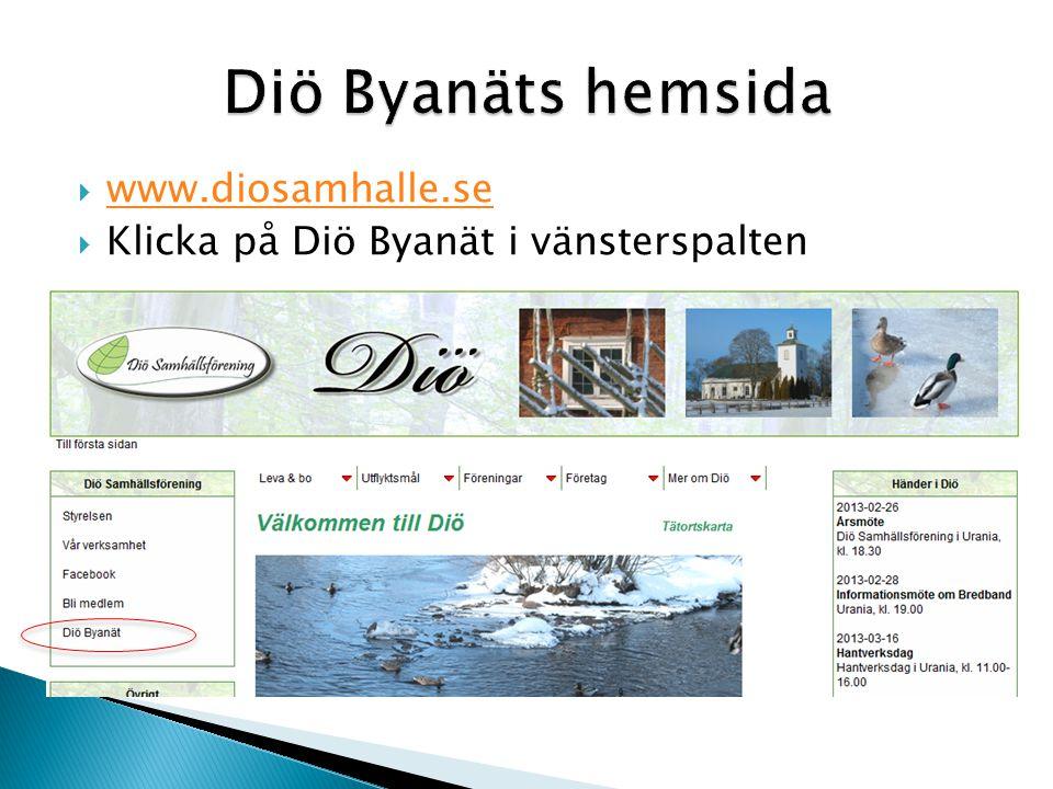  www.diosamhalle.se www.diosamhalle.se  Klicka på Diö Byanät i vänsterspalten
