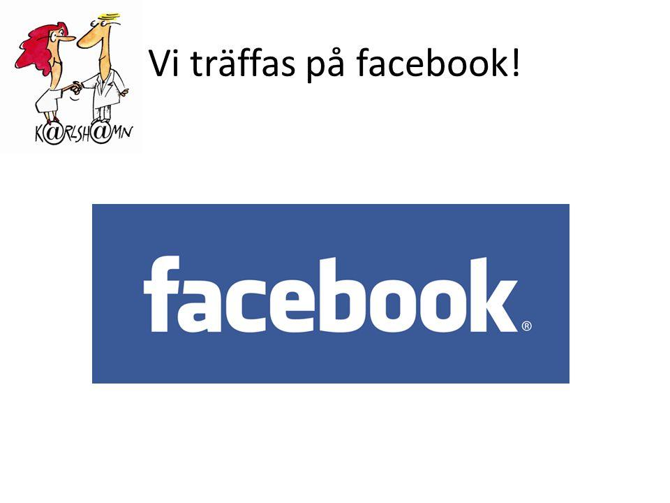 Vi träffas på facebook!