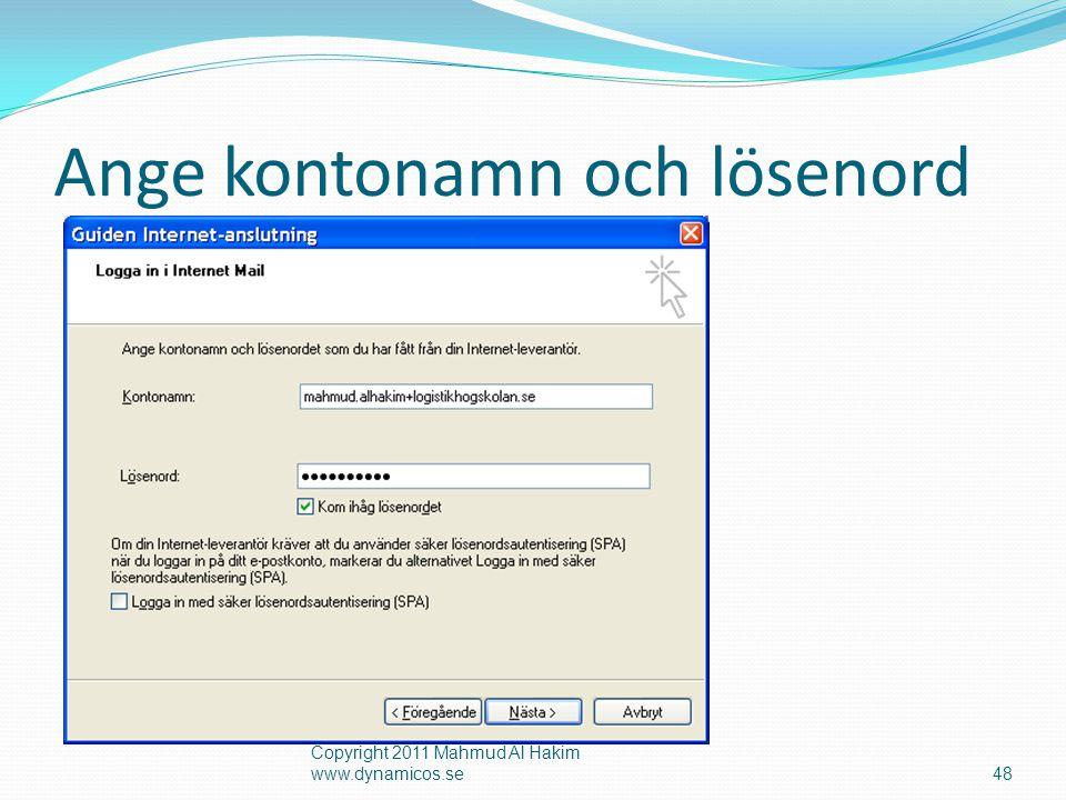 Egenskaper – Server Markera Servern kräver autentisering Copyright 2011 Mahmud Al Hakim www.dynamicos.se49