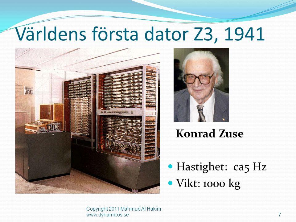 ENIAC, 1942-1946 8 Vikt: 27 ton Yta: 130 m² Hastighet: 100 kHz Minne: 200 tecken Väldigt effektkrävande.
