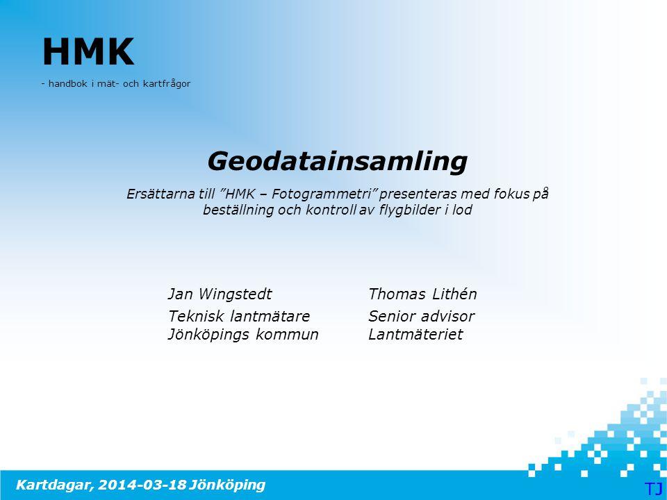 """HMK - handbok i mät- och kartfrågor Geodatainsamling Ersättarna till """"HMK – Fotogrammetri"""" presenteras med fokus på beställning och kontroll av flygbi"""
