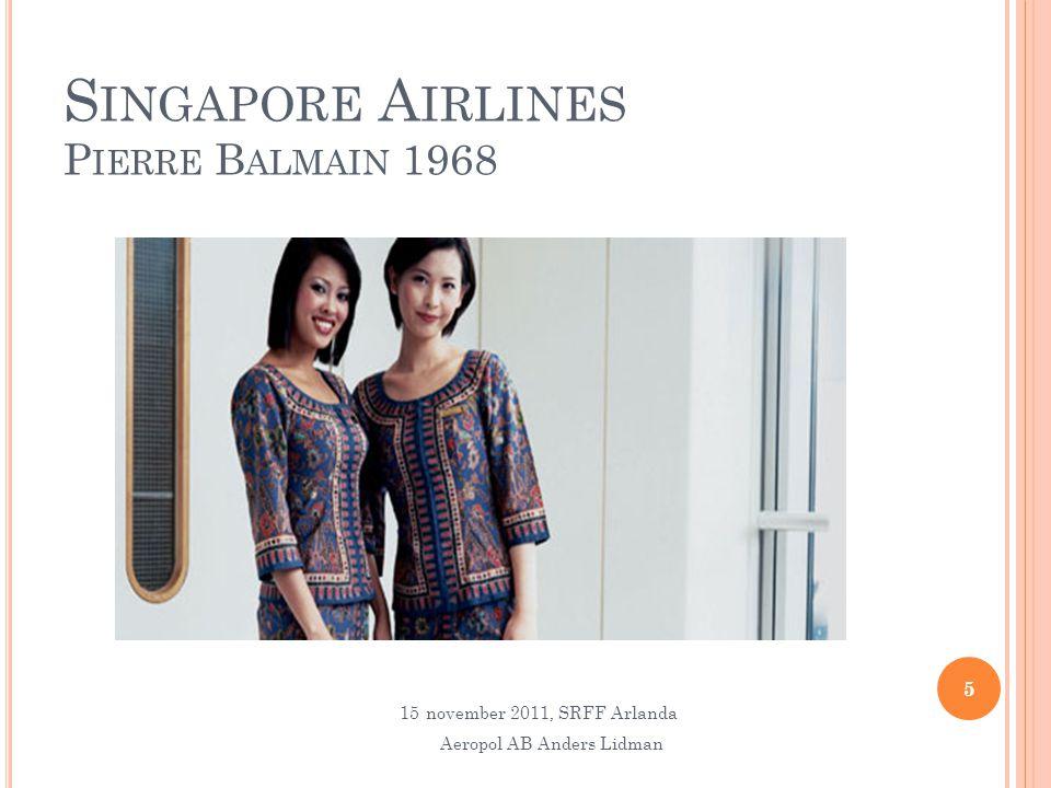 S INGAPORE A IRLINES P IERRE B ALMAIN 1968 5 15november 2011, SRFF Arlanda Aeropol AB Anders Lidman