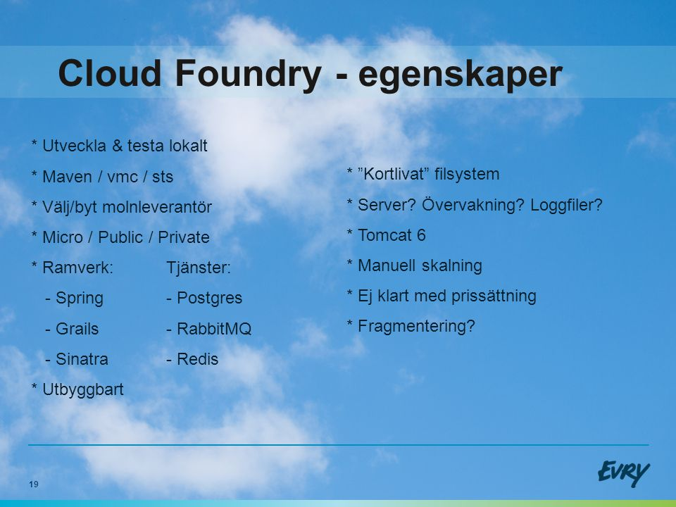 19 Cloud Foundry- egenskaper * Kortlivat filsystem * Server.