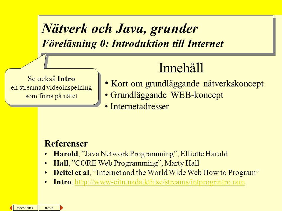 previous next 2 Nätverk och Internet grunder Programmering av nätverksapplikationer •Varför nätverksapplikationer.