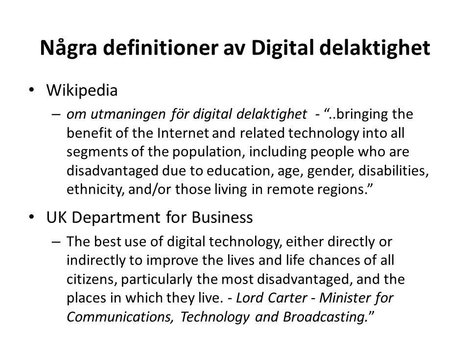 Några definitioner av Digital delaktighet • Det europeiska i2010-initiativet för e-integration – E-integration avser åtgärder för att integrera alla med informationssamhället, med andra ord ett informationssamhälle för alla.