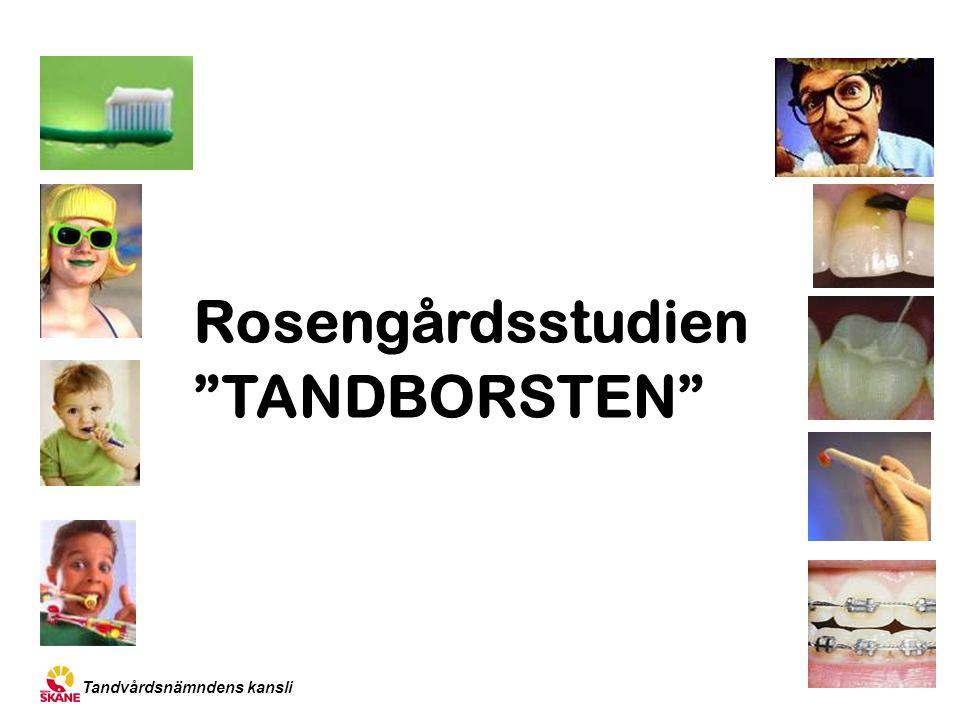 """Tandvårdsnämndens kansli Rosengårdsstudien """"TANDBORSTEN"""""""