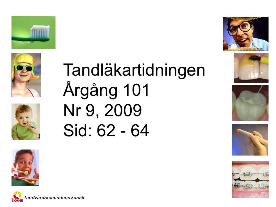 Tandläkartidningen Årgång 101 Nr 9, 2009 Sid: 62 - 64