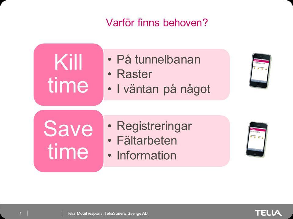 Telia Mobil respons, TeliaSonera Sverige AB 7 Varför finns behoven.