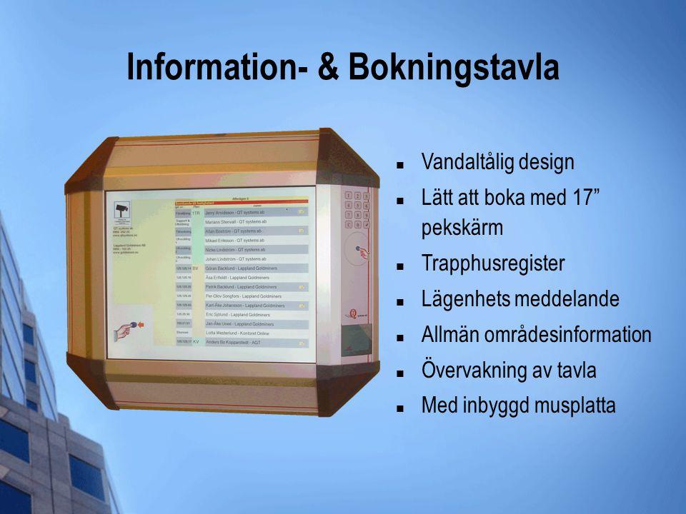 """Information- & Bokningstavla  Vandaltålig design  Lätt att boka med 17"""" pekskärm  Trapphusregister  Lägenhets meddelande  Allmän områdesinformati"""