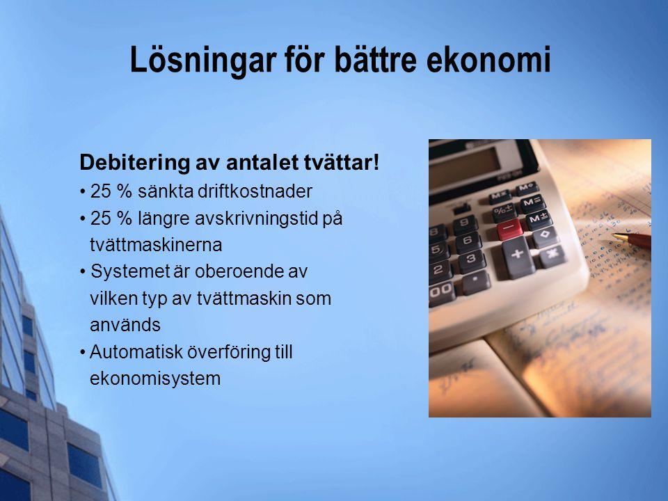 Lösningar för bättre ekonomi Debitering av antalet tvättar! • 25 % sänkta driftkostnader • 25 % längre avskrivningstid på tvättmaskinerna • Systemet ä