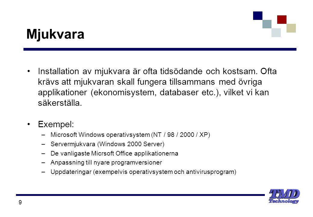 9 Mjukvara •Installation av mjukvara är ofta tidsödande och kostsam.