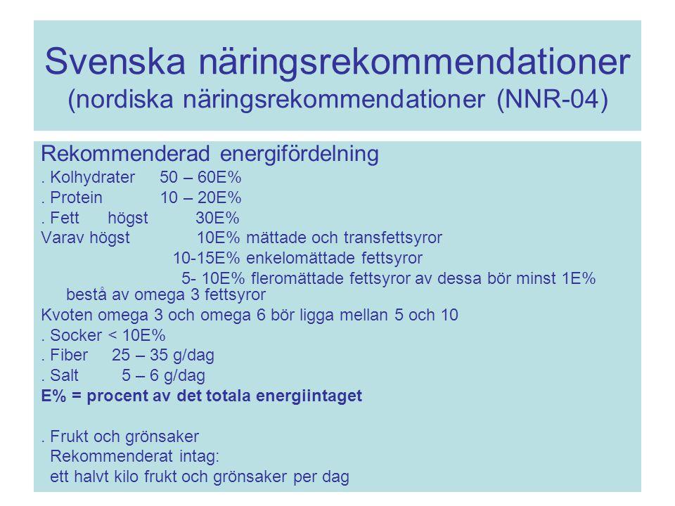Svenska näringsrekommendationer (nordiska näringsrekommendationer (NNR-04) Rekommenderad energifördelning. Kolhydrater 50 – 60E%. Protein 10 – 20E%. F