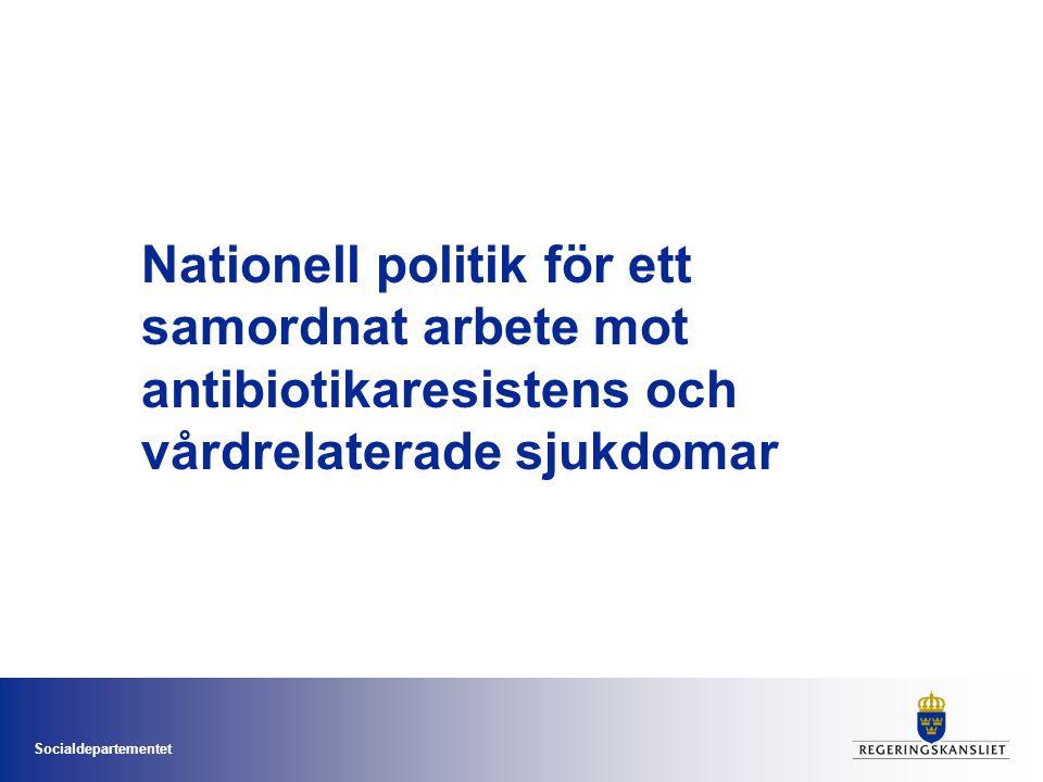 Socialdepartementet Nationell politik för ett samordnat arbete mot antibiotikaresistens och vårdrelaterade sjukdomar