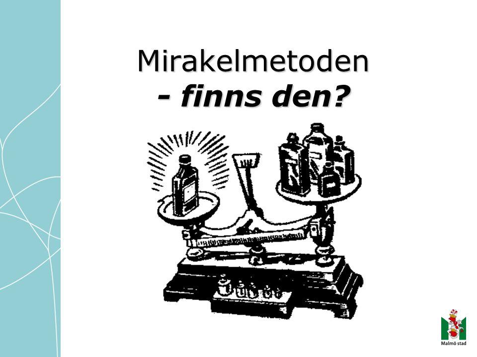 Mirakelmetoden - finns den?