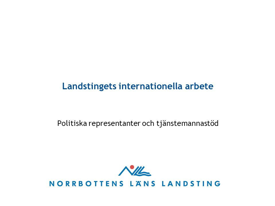 Landstingets internationella arbete Politiska representanter och tjänstemannastöd