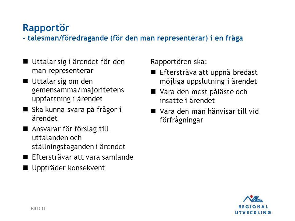 BILD 11 Rapportör - talesman/föredragande (för den man representerar) i en fråga  Uttalar sig i ärendet för den man representerar  Uttalar sig om de