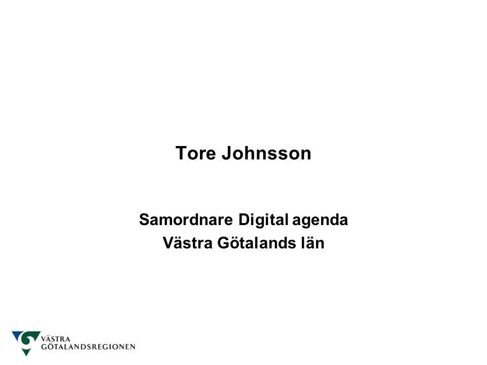 Tore Johnsson Samordnare Digital agenda Västra Götalands län