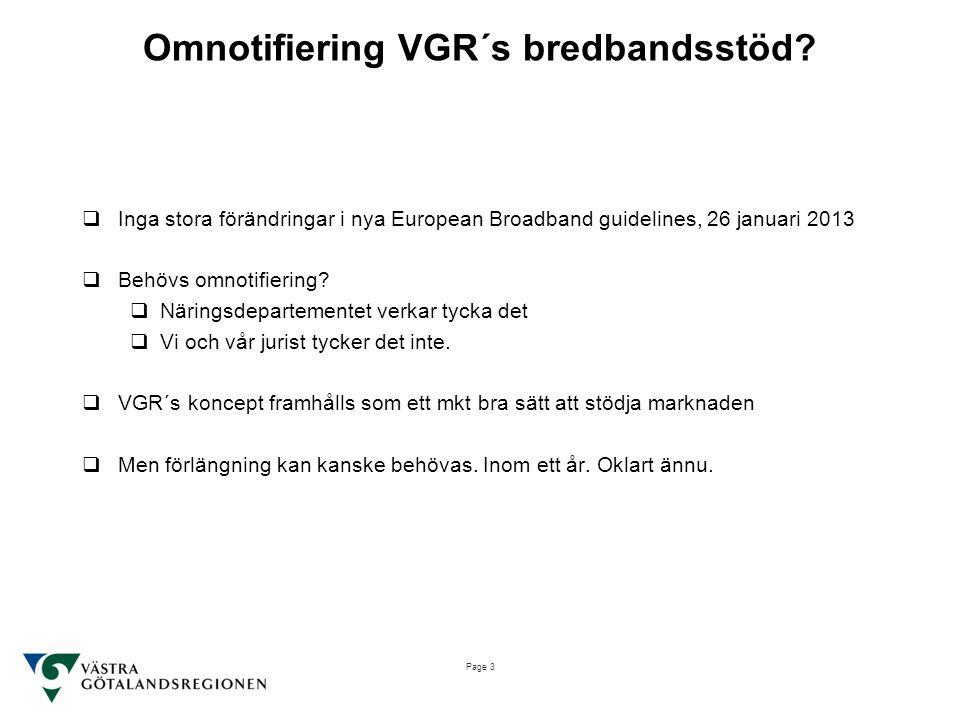 Omnotifiering VGR´s bredbandsstöd?  Inga stora förändringar i nya European Broadband guidelines, 26 januari 2013  Behövs omnotifiering?  Näringsdep