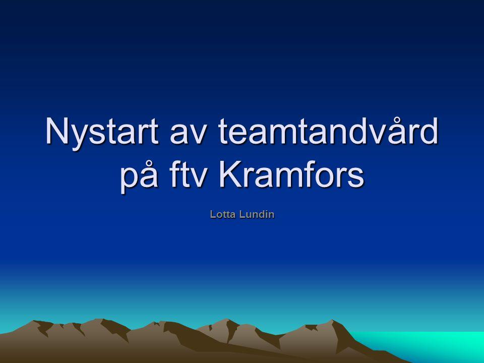 Nystart av teamtandvård på ftv Kramfors Lotta Lundin