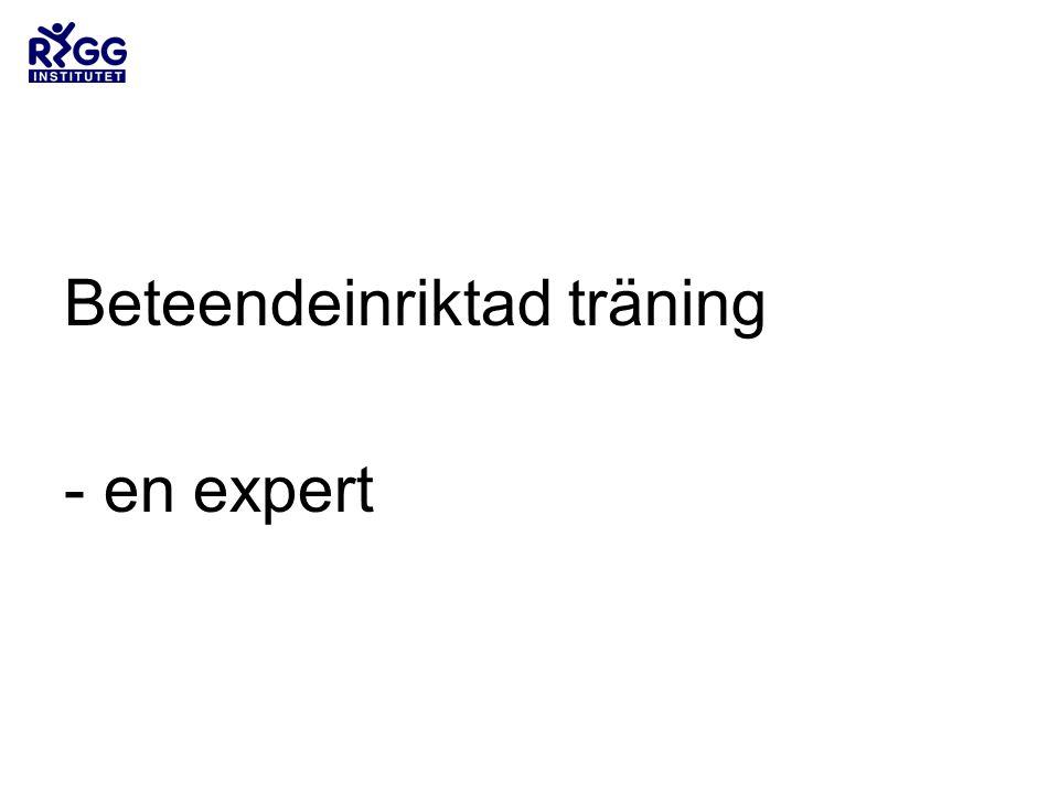 Beteendeinriktad träning - en expert