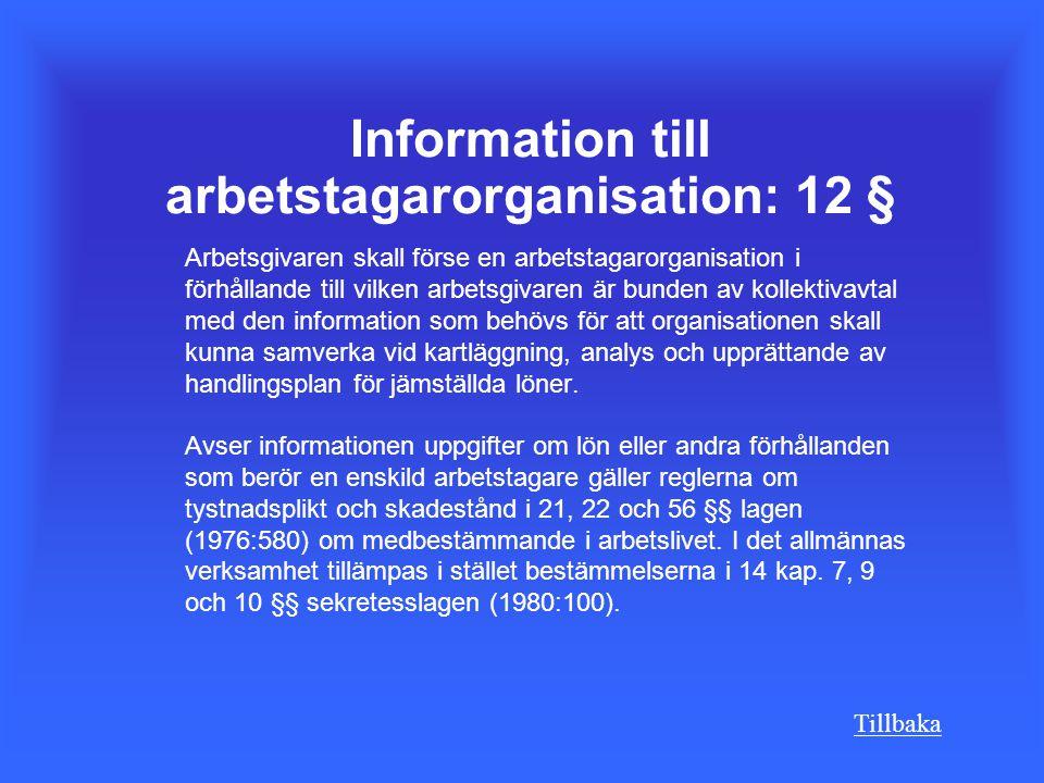 Tillbaka Jämförelse vid lika arbete i företaget FIKTIVA Analys, se avsnitt F.