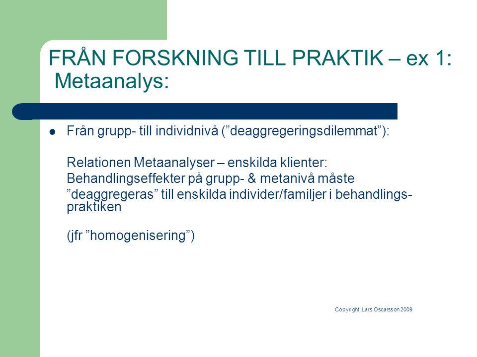 """FRÅN FORSKNING TILL PRAKTIK – ex 1: Metaanalys:  Från grupp- till individnivå (""""deaggregeringsdilemmat""""): Relationen Metaanalyser – enskilda klienter"""