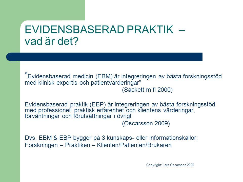 """EVIDENSBASERAD PRAKTIK – vad är det? """" Evidensbaserad medicin (EBM) är integreringen av bästa forskningsstöd med klinisk expertis och patientvärdering"""