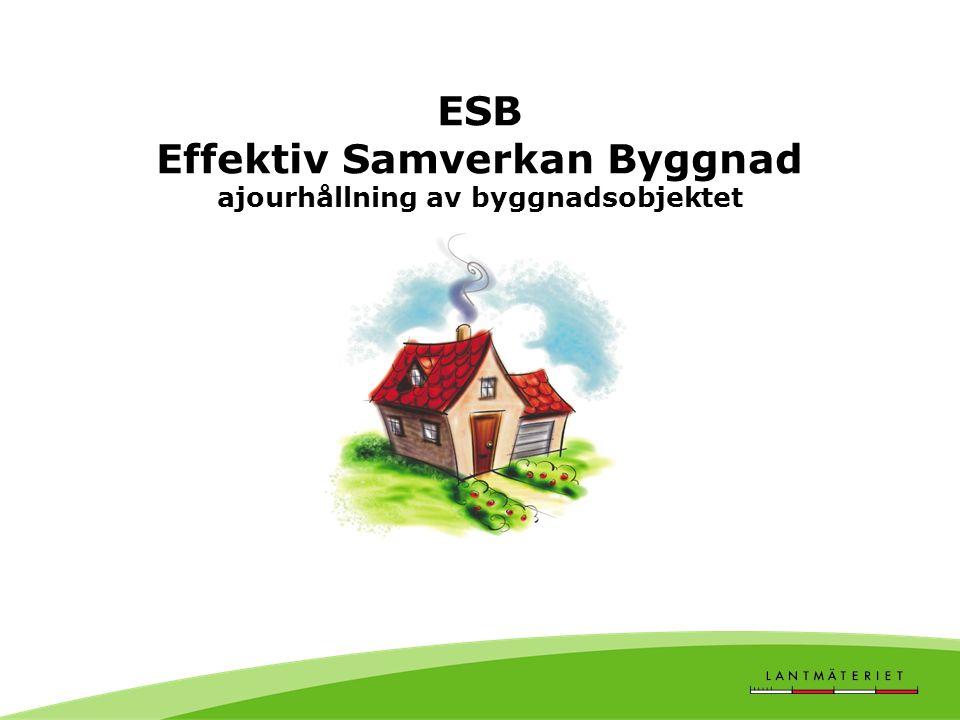 ESB Effektiv Samverkan Byggnad ajourhållning av byggnadsobjektet