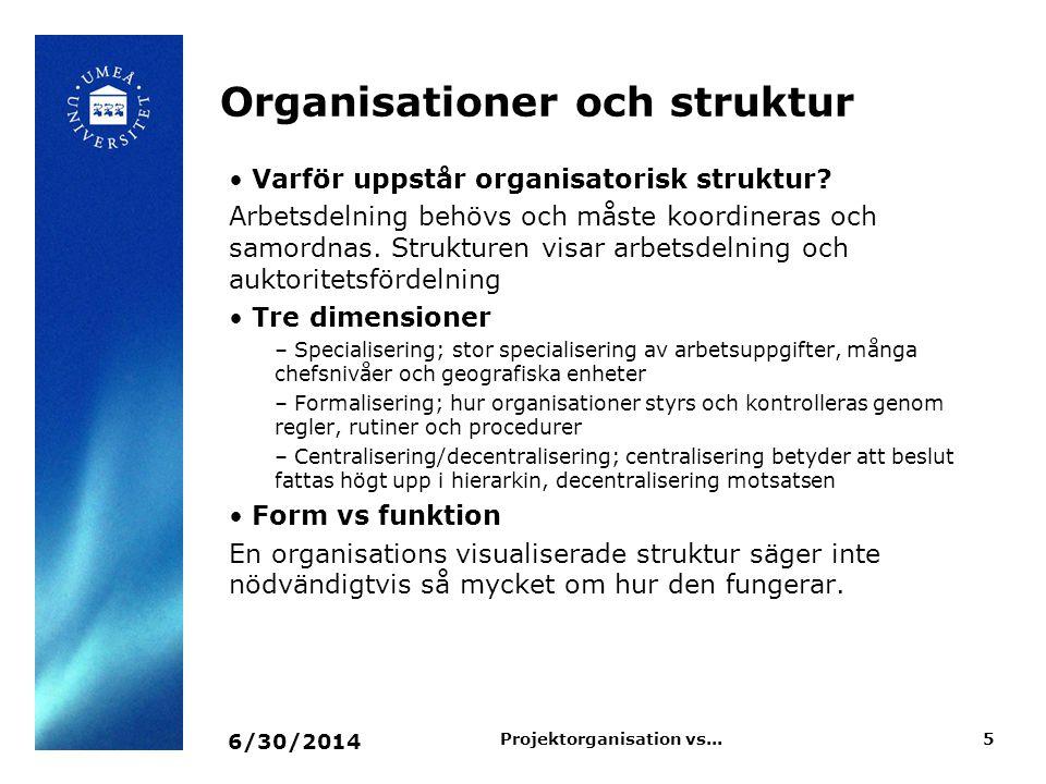Organisationer och struktur • Varför uppstår organisatorisk struktur? Arbetsdelning behövs och måste koordineras och samordnas. Strukturen visar arbet