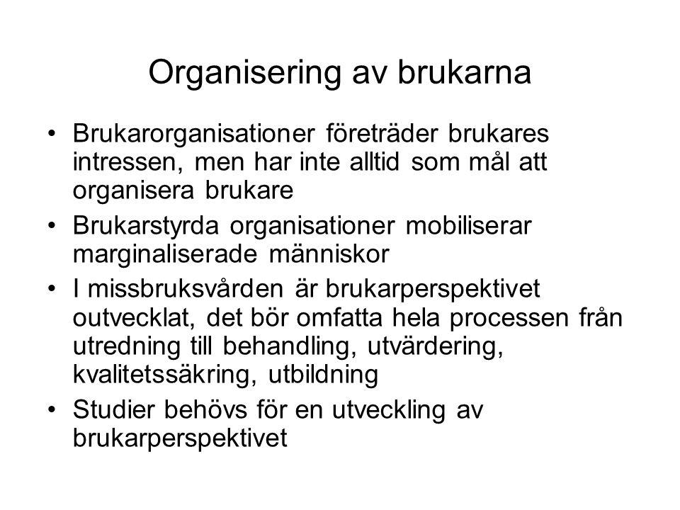 Organisering av brukarna •Brukarorganisationer företräder brukares intressen, men har inte alltid som mål att organisera brukare •Brukarstyrda organis