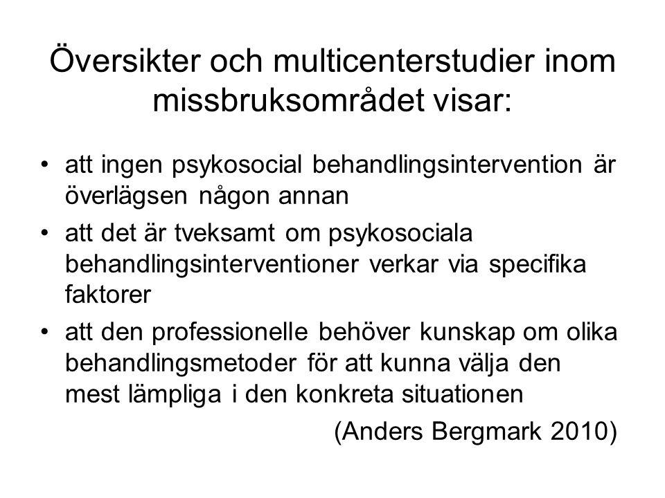 Översikter och multicenterstudier inom missbruksområdet visar: •att ingen psykosocial behandlingsintervention är överlägsen någon annan •att det är tv
