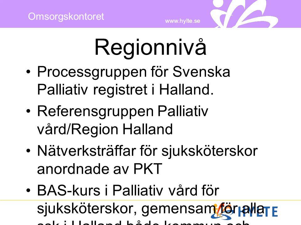 www.hylte.se Omsorgskontoret Regionnivå •Processgruppen för Svenska Palliativ registret i Halland. •Referensgruppen Palliativ vård/Region Halland •Nät