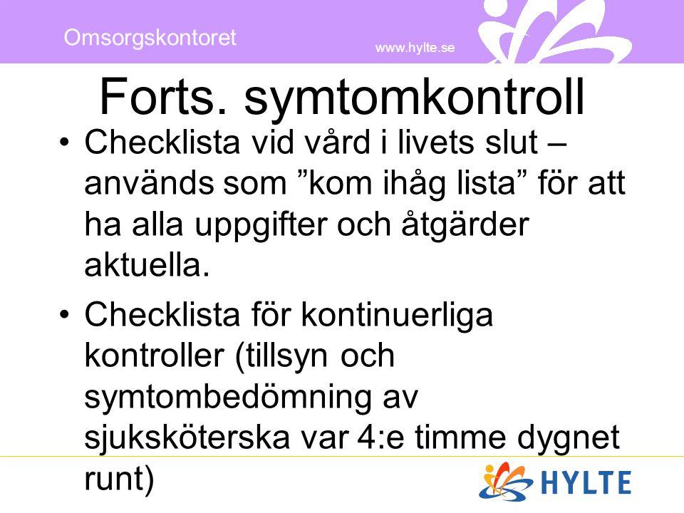 """www.hylte.se Omsorgskontoret Forts. symtomkontroll •Checklista vid vård i livets slut – används som """"kom ihåg lista"""" för att ha alla uppgifter och åtg"""