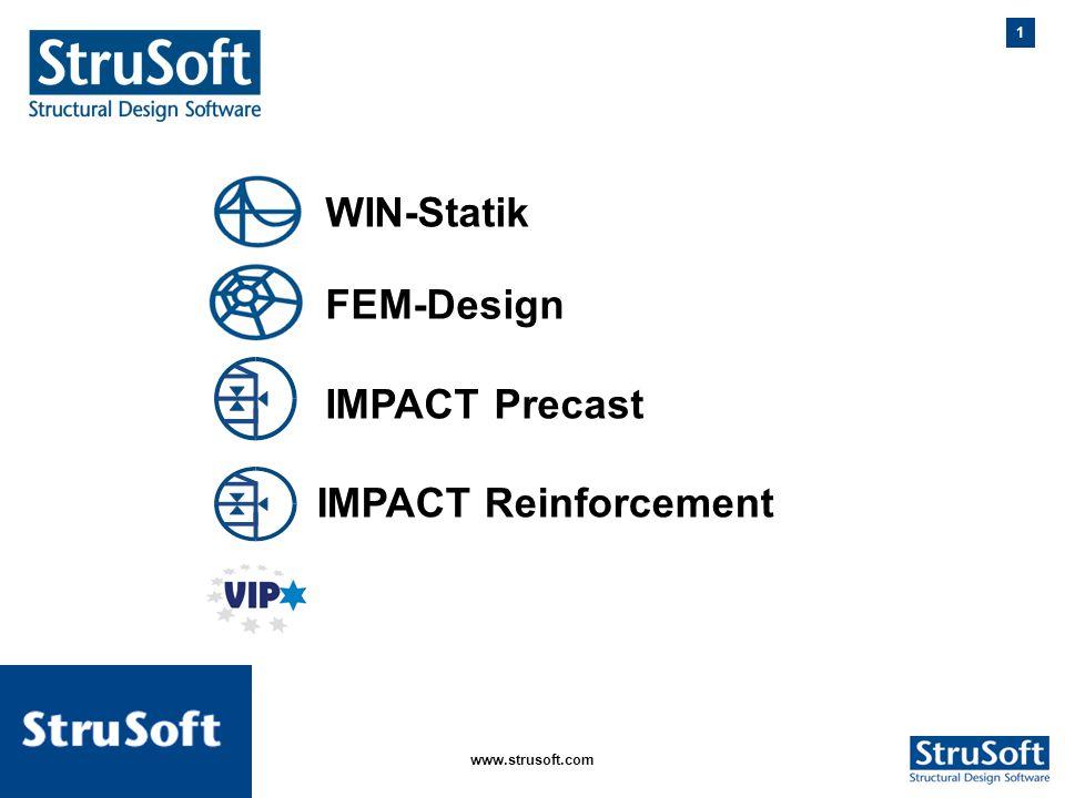 1 januari 2006www.strusoft.com IMPACT Precast IMPACT Reinforcement WIN-Statik FEM-Design