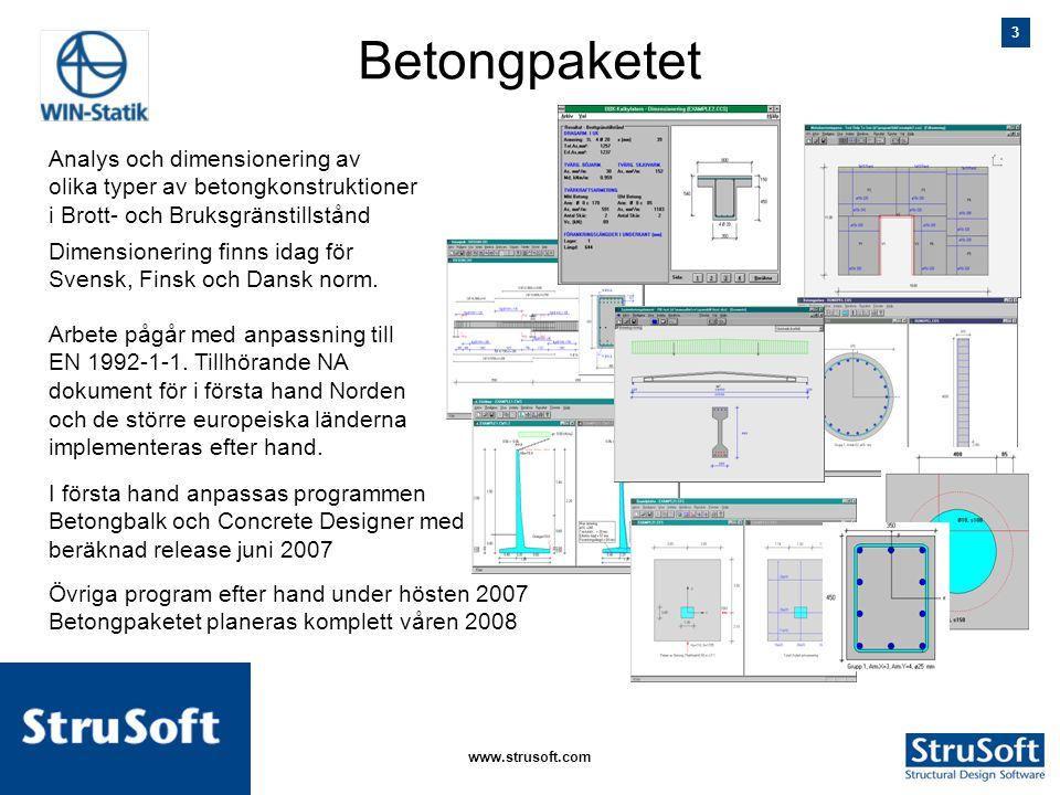 3 januari 2006www.strusoft.com Betongpaketet Analys och dimensionering av olika typer av betongkonstruktioner i Brott- och Bruksgränstillstånd Dimensi