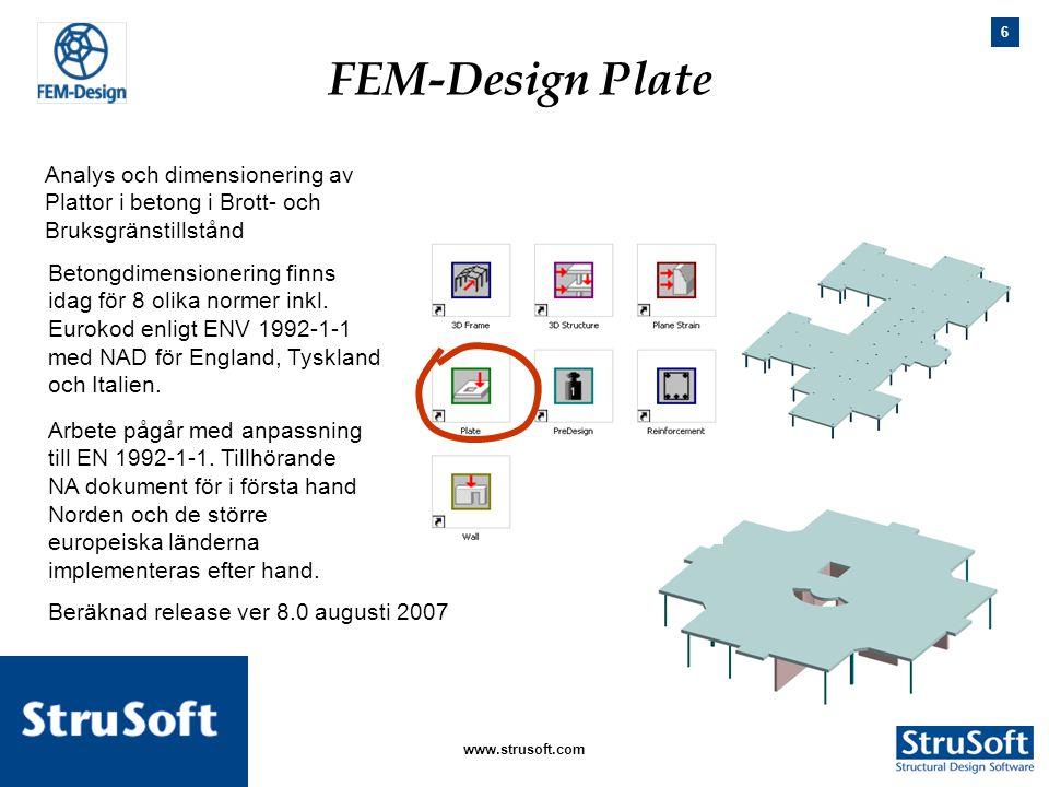 6 januari 2006www.strusoft.com Analys och dimensionering av Plattor i betong i Brott- och Bruksgränstillstånd Betongdimensionering finns idag för 8 ol