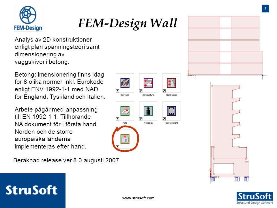 7 januari 2006www.strusoft.com Analys av 2D konstruktioner enligt plan spänningsteori samt dimensionering av väggskivor i betong. FEM-Design Wall Beto
