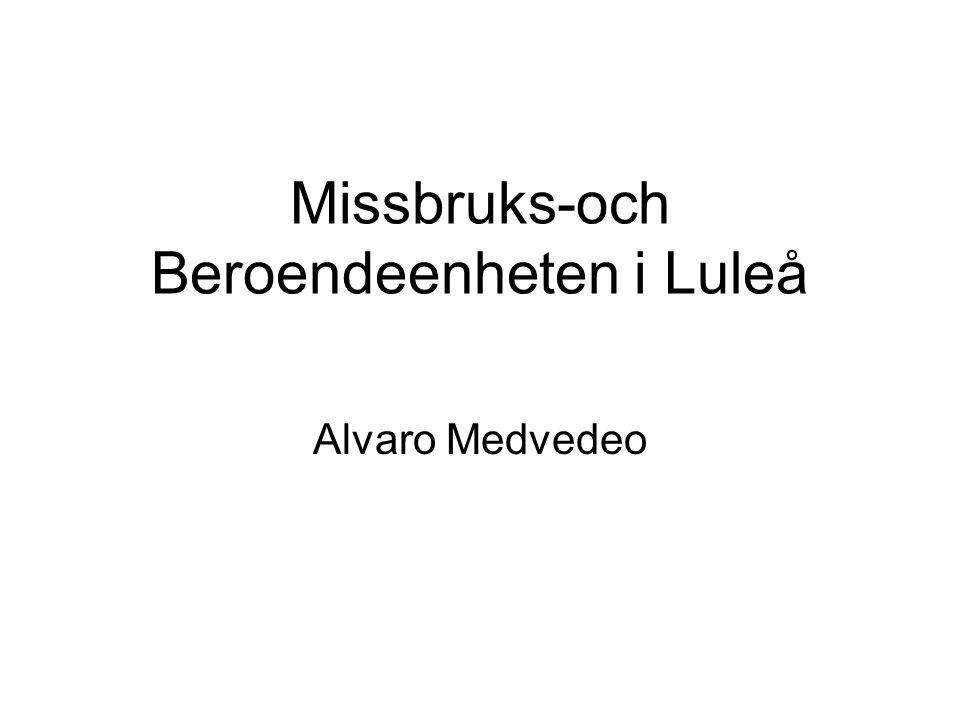 Missbruks-och Beroendeenheten i Luleå Alvaro Medvedeo