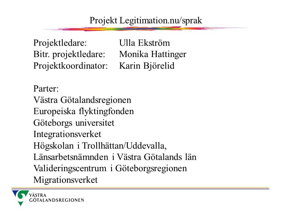 Projektledare: Ulla Ekström Bitr.