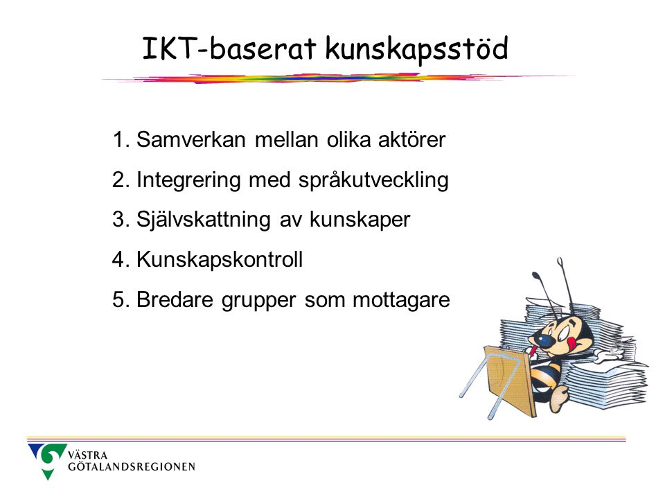 Förväntat resultat Snabbare språkinlärning och integrering Förbättrade valideringsmöjligheter Bättre introduktion till svensk sjukvård Skapa mervärde Resultaten kan spridas till andra grupper