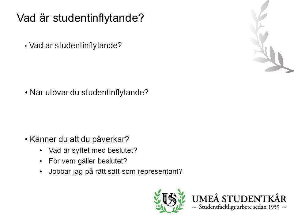 • Vad är studentinflytande? • När utövar du studentinflytande? • Känner du att du påverkar? •Vad är syftet med beslutet? •För vem gäller beslutet? •Jo