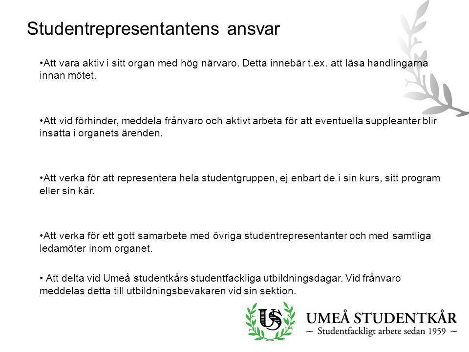 Studentrepresentantens ansvar •Att vara aktiv i sitt organ med hög närvaro. Detta innebär t.ex. att läsa handlingarna innan mötet. •Att vid förhinder,