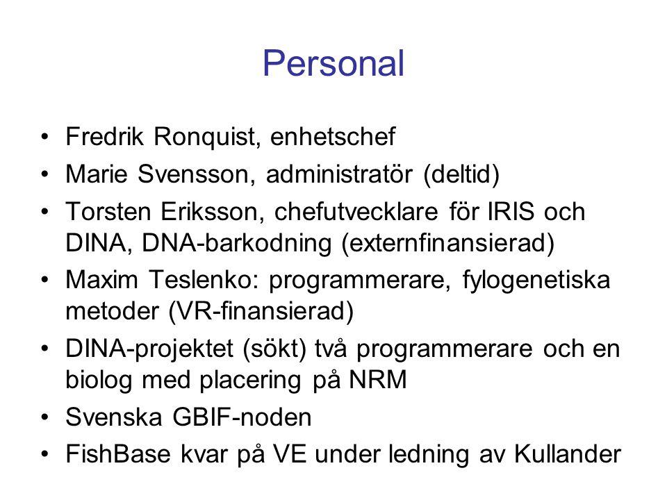 Personal •Fredrik Ronquist, enhetschef •Marie Svensson, administratör (deltid) •Torsten Eriksson, chefutvecklare för IRIS och DINA, DNA-barkodning (ex