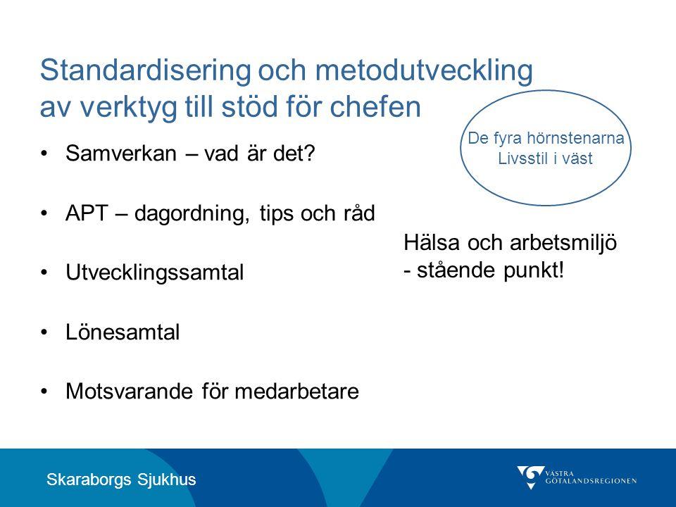 Skaraborgs Sjukhus Standardisering och metodutveckling av verktyg till stöd för chefen •Samverkan – vad är det? •APT – dagordning, tips och råd •Utvec
