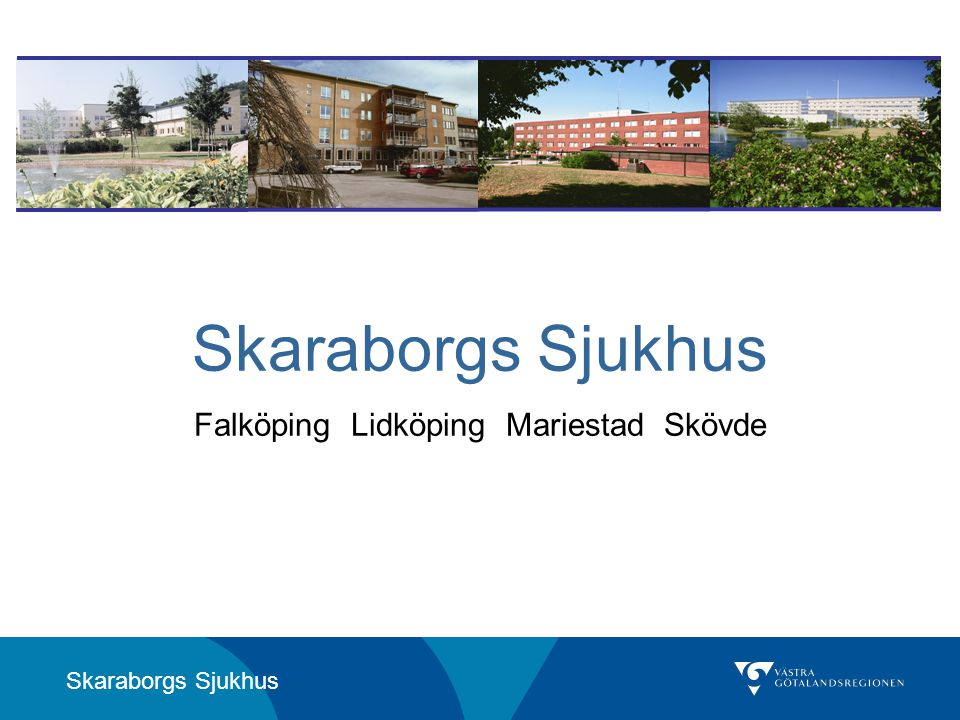 Skaraborgs Sjukhus Falköping Lidköping Mariestad Skövde