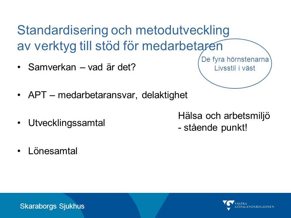 Skaraborgs Sjukhus Standardisering och metodutveckling av verktyg till stöd för medarbetaren •Samverkan – vad är det? •APT – medarbetaransvar, delakti